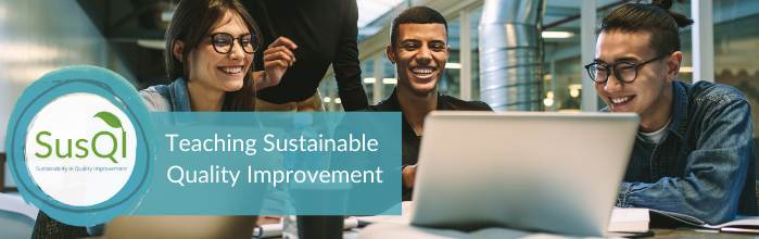 Teaching Sustainable Quality Improvement