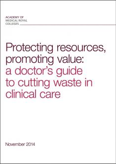 Promoting Value, Protecting Resources - a doctor's guide to cutting waste in clinical care